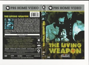 The Living Weapon, PBS Documentary